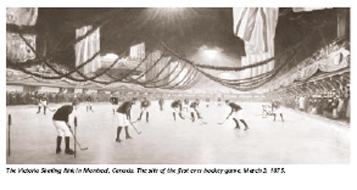 Victoria Skating Rink in Montreal  Ukázka prvého veřejného  hokejového zápasu March 3, 1875